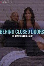 Behind Closed Doors: The American Family: Season 1