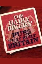 The Hairy Bikers' Pubs That Built Britain: Season 1