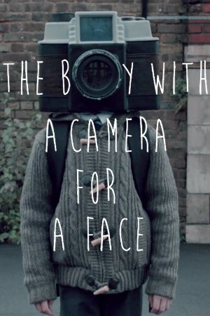 The Boy With A Camera For A Face