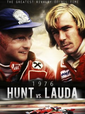 Hunt Vs Lauda: F1's Greatest Racing Rivals