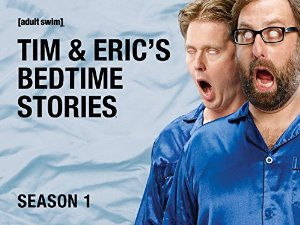 Tim And Eric's Bedtime Stories: Season 2