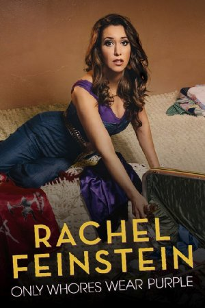 Amy Schumer Presents Rachel Feinstein: Only Whores Wear Purple