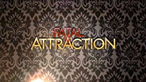 Fatal Attraction: Season 2