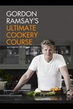 Gordon Ramsays Ultimate Cookery Course: Season 1
