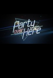 Party Over Here: Season 1