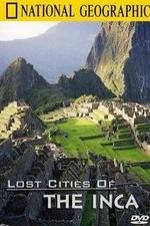 The Lost Cities Of The Incas
