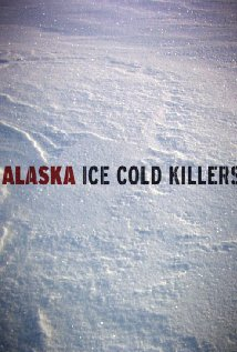Alaska: Ice Cold Killers: Season 1