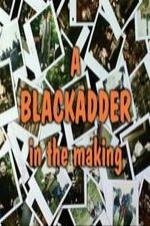 Baldrick's Video Diary - A Blackadder In The Making