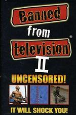 Banned From Television Ii