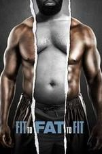 Fit To Fat To Fit: Season 2