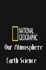 National Geographic Our Atmosphere Earth Science