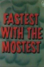 Fastest With The Mostest