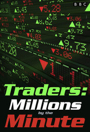 Traders: Millions By The Minute: Season 1