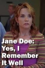 Jane Doe: Yes, I Remember It Well