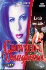 Crowned And Dangerous