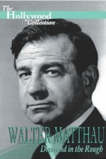 Walter Matthau: Diamond In The Rough
