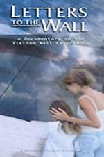 Letters To The Wall: A Documentary On The Vietnam Wall Experience