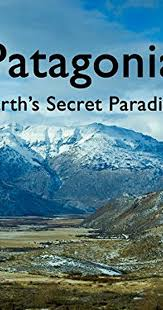 Patagonia Earths Secret Paradise: Season 1