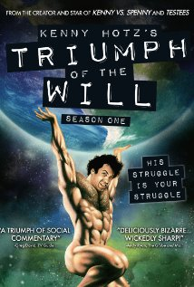 Kenny Hotz's Triumph Of The Will: Season 1