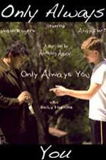 Only Always You