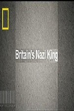 National Geographic Britains Nazi King