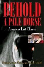 Behold A Pale Horse: America's Last Chance