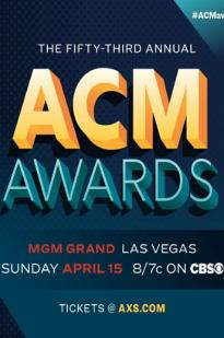 The 53rd Academy Of Country Music Awards