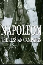 Napoleon: The Campaign Of Russia: Season 1